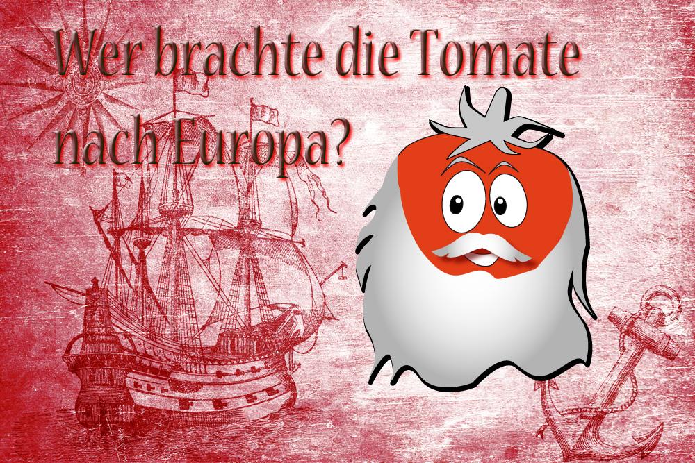 Wer brachte Tomaten nach Europa?